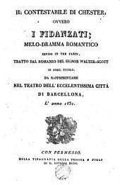 Il Contestabili di Chester, ovvero, I fidanzati: melo-dramma romantico diviso in tre parti