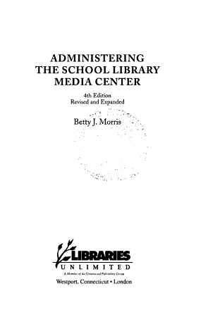 Administering the School Library Media Center PDF