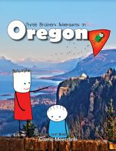 Three Brothers Adventures in Oregon