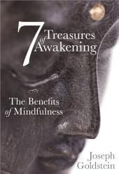 7 Treasures of Awakening: The Benefits of Mindfulness
