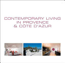 Contemporary Living in Provence   Cote D Azur Demeures Contemporaines En Provence   Cote D Azur Hedendaags Wonen in Provence   Cote D Azur PDF
