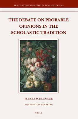 The Debate on Probable Opinions in the Scholastic Tradition