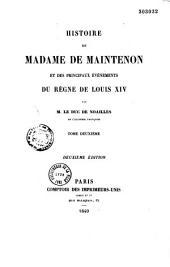 Histoire de Mme de Maintenon et des principaux évènements du règne de Louis XIV...