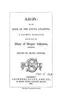 Adrift  or  The rock in the south Atlantic  written from the diary of H  Atherton  ed   really written  by F  Fowler PDF