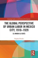 The Global Perspective of Urban Labor in Mexico City  1910   1929 PDF