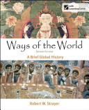 Ways of the World  A Brief Global History  Combined Volume