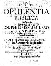 Praesentes de opulentia publica paginas ... potiori commilitonum arbitrio