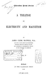 A Treatise on Electricity and Magnetism: 2