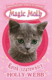Magic Molly. Kotek czarownicy