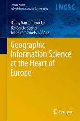 Geographic Information Science At The Heart Of Europe Book PDF