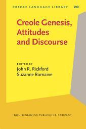 Creole Genesis, Attitudes and Discourse: Studies celebrating Charlene J. Sato