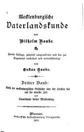 Mecklenburgische vaterlandskunde: Abriss der mecklenburgischen geschichte von der ältesten bis auf die neueste zeit von staatskunde beider Mecklenburg