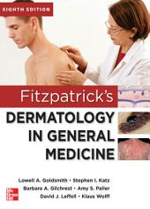 Fitzpatrick's Dermatology in General Medicine, Eighth Edition, 2 Volume set: Edition 8