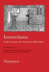 Innenräume in der Literatur des deutschen Mittelalters: 19. Anglo-deutsches Colloquium