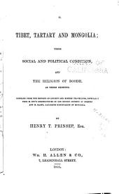 Tibet, Tartary and Mongolia: Their Social and Political Condition, and the Religion of Boodh as There Existing