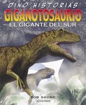 Giganotosaurio: El gigante del sur