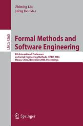 Formal Methods and Software Engineering: 8th International Conference on Formal Engineering Methods, ICFEM 2006, Macao, China, November 1-3, 2006, Proceedings