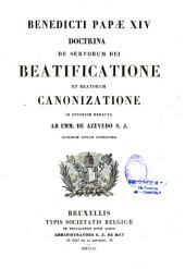 Benedicti papae XIV Doctrina de servorum dei beatificatione et beatorum canonizatione in synopsim redacta ab Emm. de Azevedo, s. j