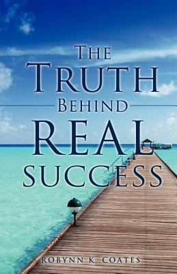 The Truth Behind Real Success