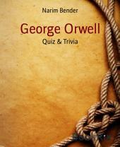 George Orwell: Quiz & Trivia