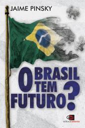 O Brasil tem futuro?