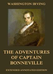 The Adventures Of Captain Bonneville (Annotated Edition)