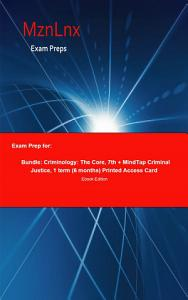 Exam Prep for  Bundle  Criminology  The Core  7th   MindTap     Book
