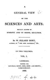 A general view of the sciences and arts: Volume 1