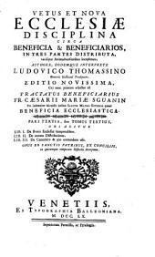 Vetus et nova Ecclesiae disciplina: circa beneficia [et] beneficiarios