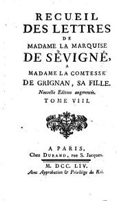 Recueil Des Lettres De Madame La Marquise De Sévigné A Madame La Comtesse De Grignan, Sa Fille: Volume8