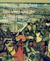 Der Virey und die Aristokraten: oder Mexiko im Jahre 1812