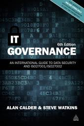 IT Governance: An International Guide to Data Security and ISO27001/ISO27002, Edition 6