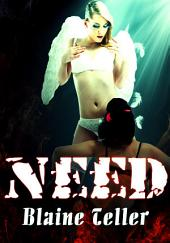 Need : Lesbian Erotica Sex: (Adults Only Erotica)