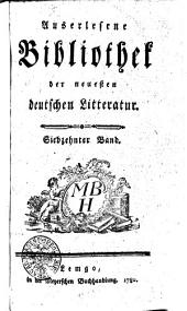 Auserlesene Bibliothek der neuesten deutschen Litteratur: Siebzehnter Band, Band 17