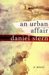 An Urban Affair: A Novel
