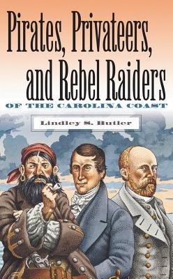 Pirates  Privateers    Rebel Raiders of the Carolina Coast PDF