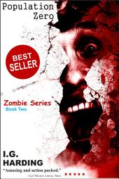 Zombie: Population Zero (zombies, zombie, zombie survival guide, zombie mayhem, zombie fiction) [zombies]