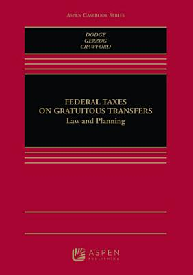 Federal Taxes on Gratuitous Transfers