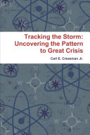 Tracking the Storm: Uncovering the Pattern to Great Crisis