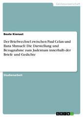 Der Briefwechsel zwischen Paul Celan und Ilana Shmueli: Die Darstellung und Bezugnahme zum Judentum innerhalb der Briefe und Gedichte