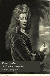 The Comedies of William Congreve: Volume 1