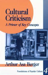 Cultural Criticism: A Primer of Key Concepts