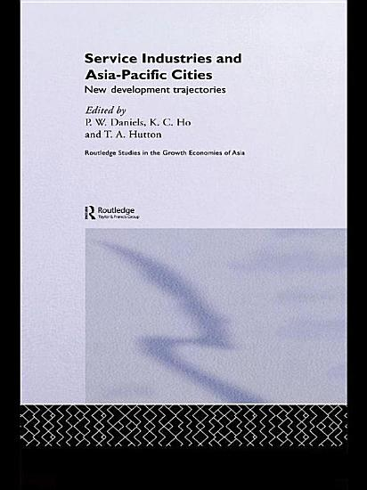 Service Industries and Asia Pacific Cities PDF