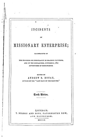 Incidents of Missionary Enterprise    in Heathern Countries