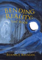 Bending Reality: The Book