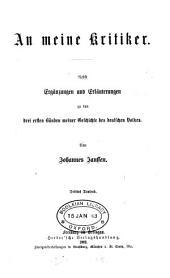 An meine Kritiker: nebst Ergänzungen und Erläuterungen zu den drei ersten Bänden meiner Geschichte des deutschen Volkes
