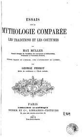 Essais sur la mythologie comparée: les traditions et les coutumes