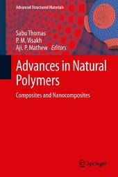 Advances in Natural Polymers: Composites and Nanocomposites