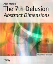 The 7th Delusion: Abstract Dimensions