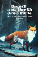 Spirit of The North Game Guide